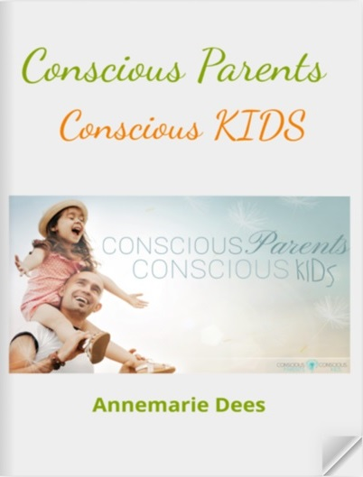 Conscious Parents Conscious Kids | Annemarie Dees